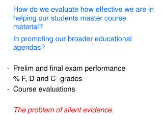 How do we evaluate how effective we are in helping our students master course material?