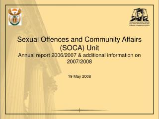 Sexual Offences and Community Affairs (SOCA) Unit Annual report 2006/2007 & additional information on 2007/2008