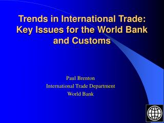 Trends in International Trade: Key Issues for the World Bank and Customs
