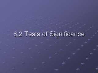 6.2 Tests of Significance