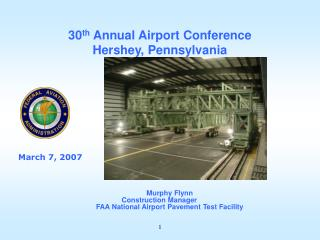 Murphy Flynn Construction Manager 	 FAA National Airport Pavement Test Facility