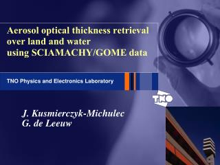 Aerosol optical thickness retrieval over land and water using SCIAMACHY/GOME data
