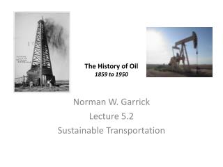 The History of Oil 1859 to 1950