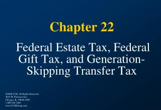 Chapter 22 Federal Estate Tax, Federal Gift Tax, and Generation-Skipping Transfer Tax