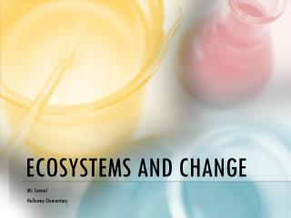 Ecosystems and Change