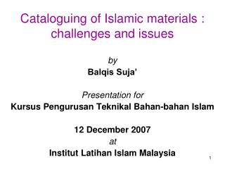 Cataloguing of Islamic materials : challenges and issues