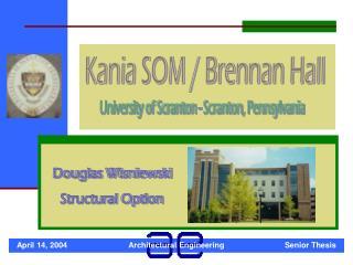 Kania SOM / Brennan Hall