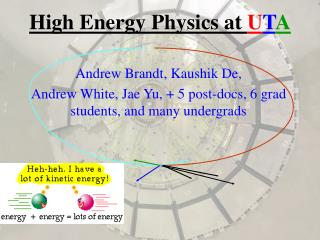High Energy Physics at  U T A
