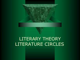 LITERARY  THEORY   LITERATURE CIRCLES
