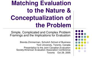 Matching Evaluation to the Nature & Conceptualization of the Problem