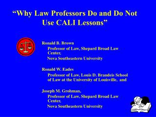 """Why Law Professors Do and Do Not Use CALI Lessons"""