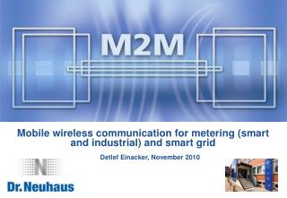 Mobile wireless communication for metering (smart and industrial) and smart grid
