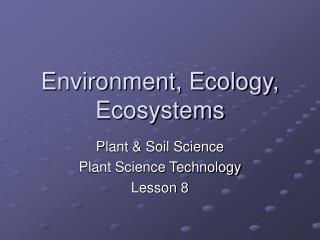 Environment, Ecology, Ecosystems