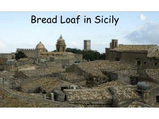 Bread Loaf in Sicily