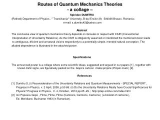 Routes of Quantum Mechanics Theories - a  collage  –