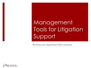 Management Tools for Litigation Support