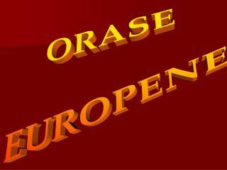 ORASE EUROPENE