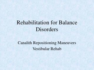 Rehabilitation for Balance Disorders