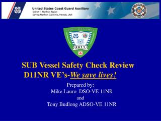 SUB Vessel Safety Check Review  D11NR VE's- We save lives!