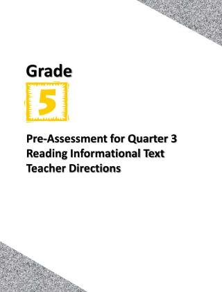 Pre-Assessment for Quarter  3 Reading Informational Text Teacher Directions