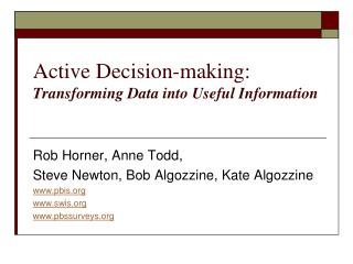 Active Decision-making: Transforming Data into Useful Information