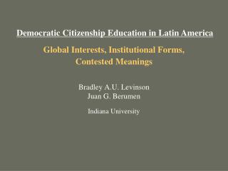 Global Interests, Institutional Forms,  Contested Meanings