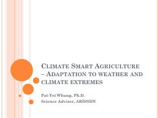 Climate Smart Agriculture – Adaptation to weather and climate extremes