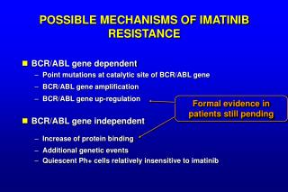 POSSIBLE MECHANISMS OF IMATINIB RESISTANCE