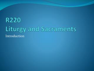 R220 Liturgy and Sacraments