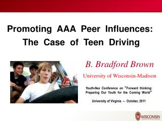 Promoting  AAA  Peer  Influences:  The  Case  of  Teen  Driving
