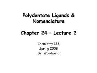 Polydentate Ligands & Nomenclature  Chapter 24 – Lecture 2