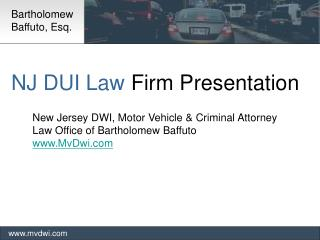 NJ DUI Law  Firm Presentation