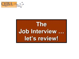 The  Job  Interview … let's review!