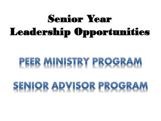 Senior Year Leadership Opportunities