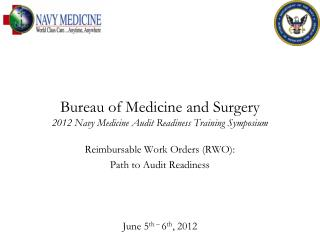 Bureau of Medicine and Surgery 2012 Navy Medicine Audit Readiness Training Symposium