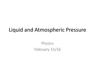 Liquid and Atmospheric Pressure