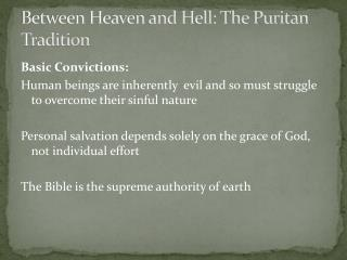 Between Heaven and Hell: The Puritan Tradition
