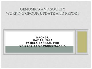 Genomics and Society  Working Group: Update and Report