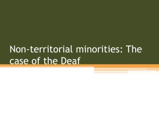 Non-territorial minorities: The case of the Deaf