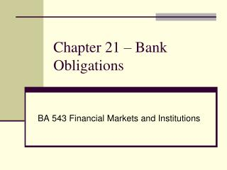 Chapter  21  –  Bank Obligations