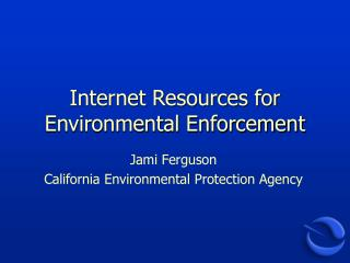 Internet Resources for Environmental Enforcement