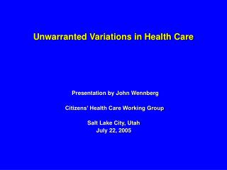 Unwarranted Variations in Health Care