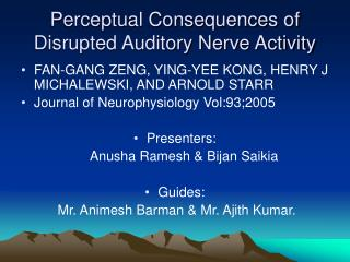Perceptual Consequences of Disrupted Auditory Nerve Activity