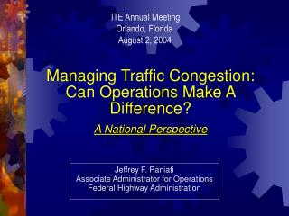 Managing Traffic Congestion: Can Operations Make A Difference? A National Perspective