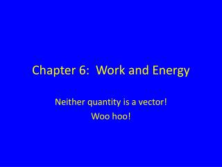 Chapter 6:  Work and Energy