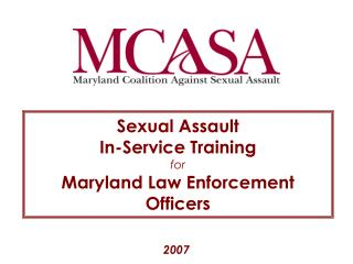 Sexual Assault  In-Service Training  for  Maryland Law Enforcement Officers