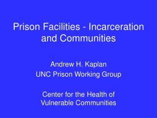 Prison Facilities - Incarceration and Communities