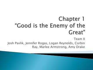 "Chapter 1 ""Good is the Enemy of the Great"""