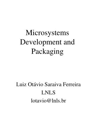 Microsystems Development and Packaging