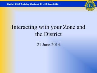 Interacting with your Zone and the District